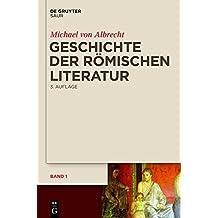 Geschichte der römischen Literatur: von Andronicus bis Boethius und ihr Fortwirken
