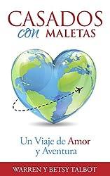 Casados con Maletas: Un Viaje de Amor y Aventura (Spanish Edition)