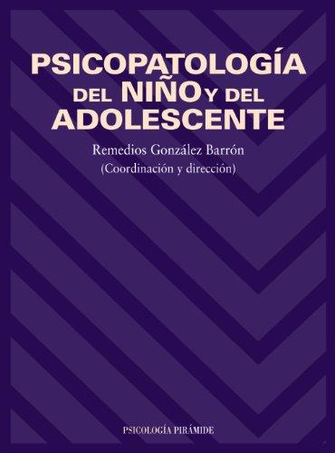 Psicopatología del niño y del adolescente (Psicología) por Remedios González Barrón