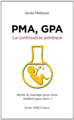 PMA, GPA : La controverse juridique par Aude Mirkovic