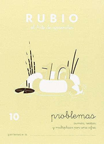 Problemas De Sumar, Restar Y Multiplicar Por Una Cifra - Número 10 por Vv.Aa.