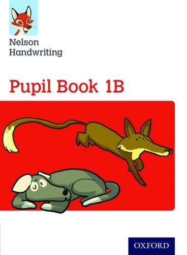Nelson Handwriting: Year 1/Primary 2: Pupil Book 1B
