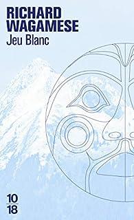 Jeu Blanc par Richard Wagamese