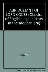 ABRIDGEMNT OF LORD COKES (Classics of English legal history in the modern era)