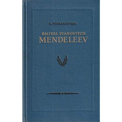 Dimitri ivanovitch mendeleev, sa vie et son oeuvre