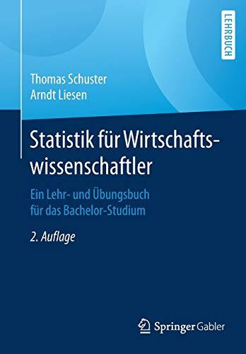 Statistik für Wirtschaftswissenschaftler: Ein Lehr- und Übungsbuch für das Bachelor-Studium