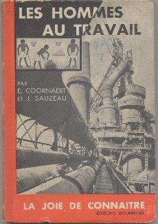 Les hommes au travail par Coornaert E. Sauzeau J.