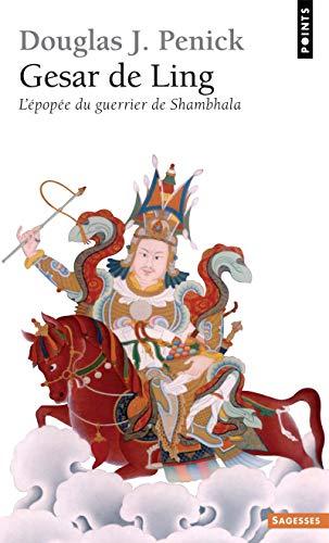 Gesar de Ling. L'épopée du guerrier de Shambhala