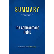 Summary: The Achievement Habit: Review and Analysis of Roth's Book (English Edition)