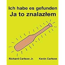 Ich habe es gefunden : Ein Bilderbuch für Kinder Deutsch-Polnisch (Zweisprachige Ausgabe) (www.rich.center)