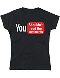 NerdShirts Youtube Shouldnt Read The Comments Lady Fit Ladies T-Shirt Black