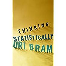 Thinking Statistically (English Edition)