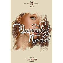 Quinientas Veces Tu Nombre: Volume 1 (Saga Renacer)