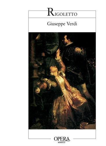 Rigoletto : Opéra en trois actes et quatre tableaux