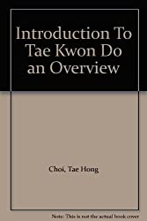 Introduction To Tae Kwon Do an Overview