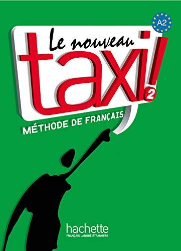 Le nouveau taxi! Livre de l'élève. Per le Scuole superiori. Con DVD-ROM: Le Nouveau Taxi ! A2 - Livre de l'élève por Vv.Aa.