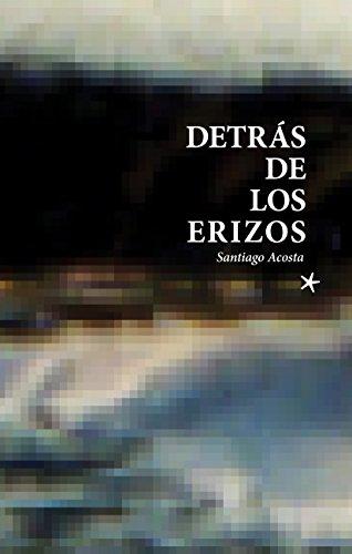 Detrás de los erizos por Santiago Acosta
