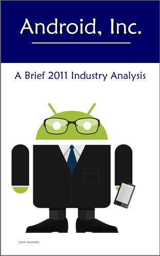 Android, Inc. - A Brief 2011 Industry Analysis