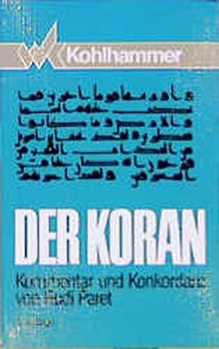 Der Koran. Übersetzung; Kommentar und Konkordanz. Übers. u. komment. v. Rudi Paret.