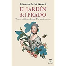 El jardín del Prado: Un paseo botánico por las obras de los grandes maestros (F. COLECCION)