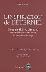 L'inspiration de l'éternel : Eloge de Shekou Amadou, fondateur de l'empire peul du Macina, édition bilingue français-arabe