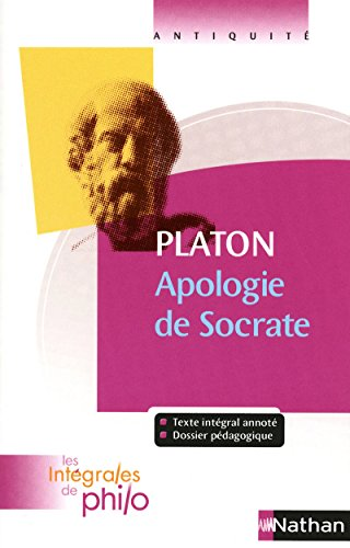 Intégrales de Philo - PLATON, Apologie de Socrate par Pierre Pellegrin