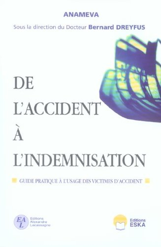 De l'accident à l'indemnisation : Guide pratique à l'usage des victimes d'accident