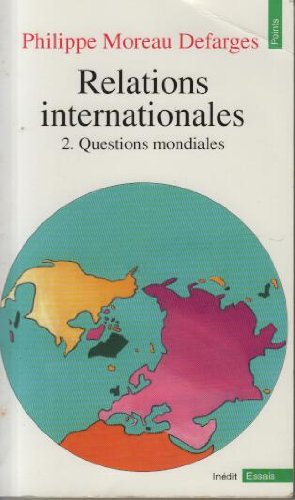 Relations internationales, tome 2 : Questions mondiales