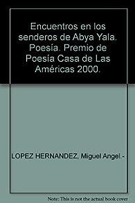 Encuentros en los senderos de Abya Yala par  Miguel Angel.- LOPEZ HERNANDEZ