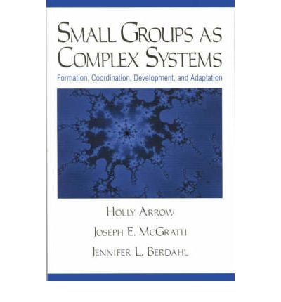 Small Groups as Complex Systems: Formation, Coordination, Development, and Adaptation (Paperback) - Common (Arrow System)