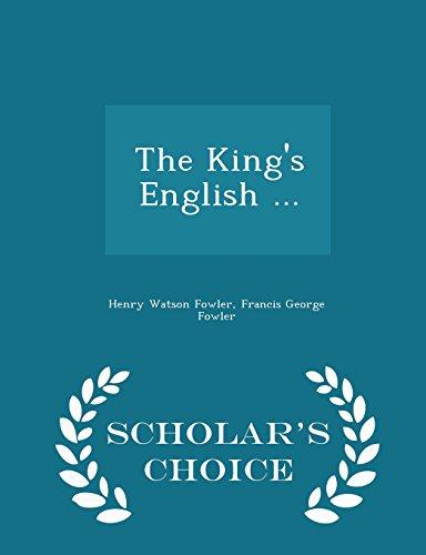 The King's English ... - Scholar's Choice Edition