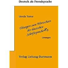 Übungen zum Wortschatz der deutschen Schriftsprache: Lösungsbuch