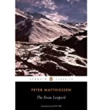The Snow Leopard (Penguin Classics) [ THE SNOW LEOPARD (PENGUIN CLASSICS) ] By Matthiessen, Peter ( Author )Oct-01-2008 Paperback