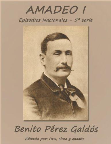 Amadeo I (Episodos nacionales) por Benito Pérez Galdós