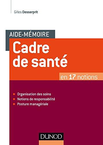Aide-mémoire - Cadre de santé - En 17 notions