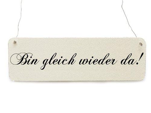 Shabby Vintage Schild Dekoschild Türschild BIN GLEICH WIEDER DA Holzschild Landhaus