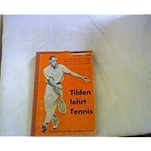 Tilden lehrt Tennis - das Tennisbuch für Anfänger, Fortgeschrittene und meister