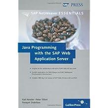 Java Programming with the SAP Web Application Server by Karl Kessler (2005-06-28)