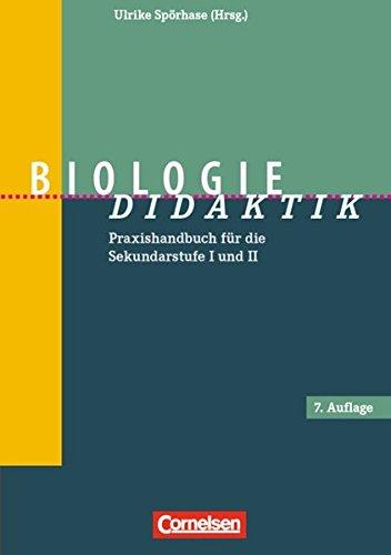 Fachdidaktik: Biologie-Didaktik (7., überarbeitete Auflage): Praxishandbuch für die Sekundarstufe I und II. Buch