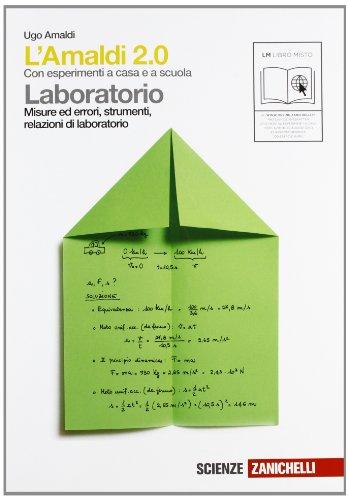 Amaldi 2.0. Laboratorio. Misure ed errori, strumenti, relazioni di laboratorio. Con espansione online. Per le Scuole superiori