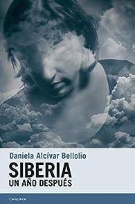 Siberia. Un año después par Daniela Alcívar Bellolio