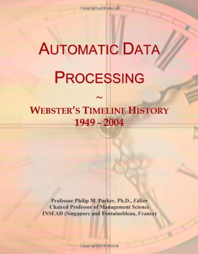 Automatic Data Processing: Webster's Timeline History, 1949-2004