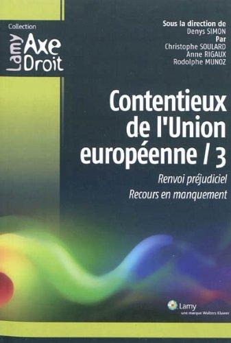 Contentieux de l'Union europenne - 3: Renvoi prjudiciel. Recours en manquement.