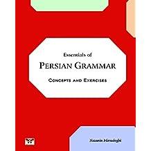 Essentials of Persian Grammar: Concepts and Exercises: (Farsi- English Bi-lingual Edition)- 2nd Edition