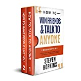 How to Win Friends and Talk to Anyone: 2 Manuscripts in 1: Improve Social Skills, Be More Likeable and Instantly Connect With Anyone (English Edition)