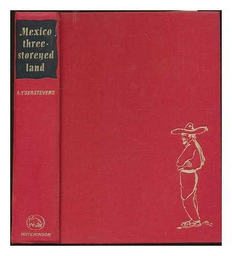Mexico Three-Storeyed Land / trans from the French by Alan Houghton Brodrick