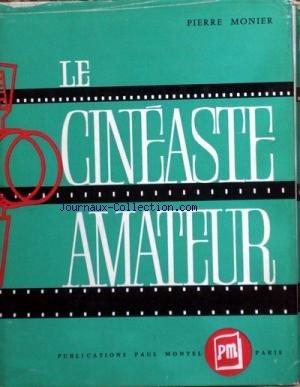 NOUVEAU CINEASTE AMATEUR du 31/12/2099 - PIERRE MONIER.