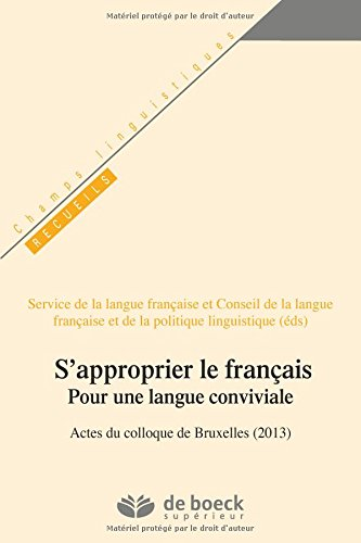 S'approprier le français : Pour une langue conviviale