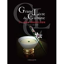 Grand livre de cuisine de joel robuchon by Jo?l Robuchon (October 07,2010)