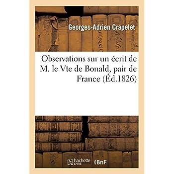 Observations sur écrit de M. le Vicomte de Bonald, pair de France : Sur la liberté de la presse